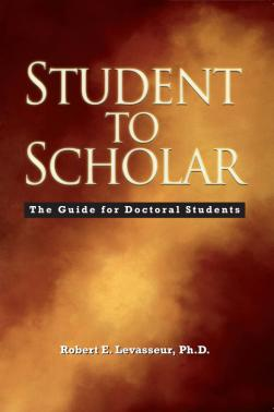 Student to Scholar: The Guide for Doctoral Students